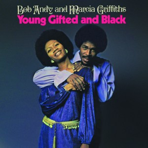 Bob Andy and Marcia Griffiths – Young Gifted And Black
