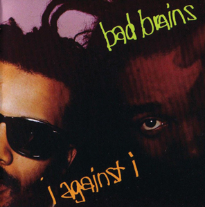 Bad Brains – I Against I