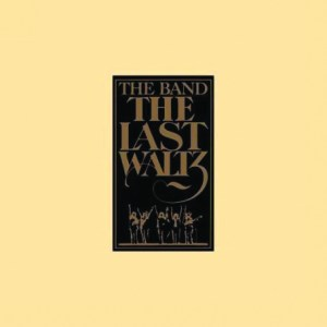 The Last Waltz –The Band