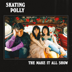 Skating Polly –The Make It All Show