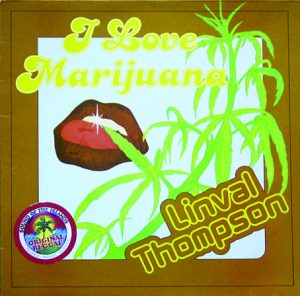 I Love Marijuana - Linval Thompson