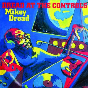 Dread At The Controls – Mikey Dread