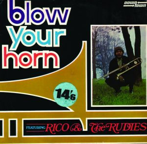 Rico & The Rudies - Blow Your Horn