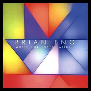 Brian Eno Music For Installations new album releases