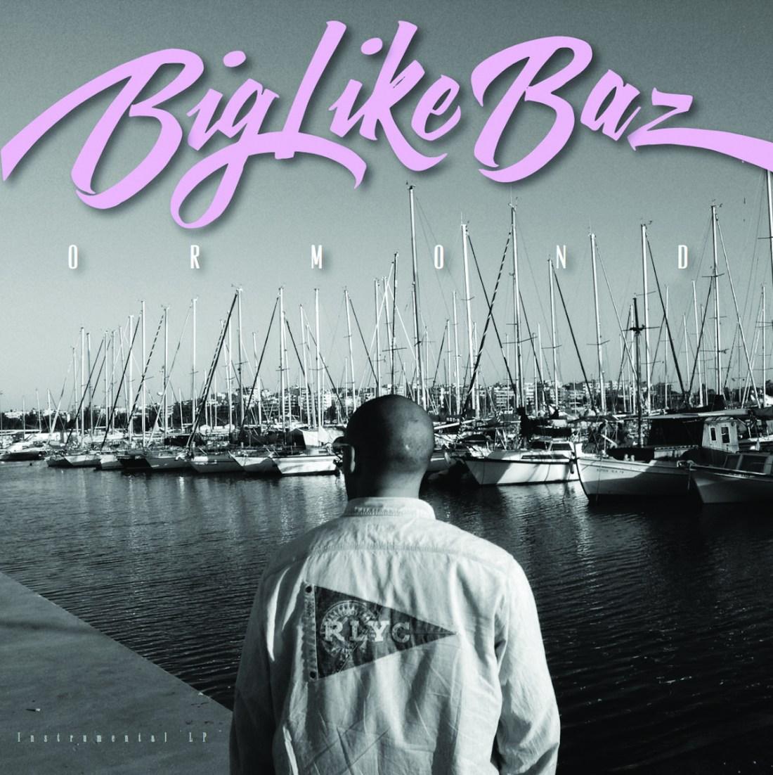 BigLikeBaz - Ormond