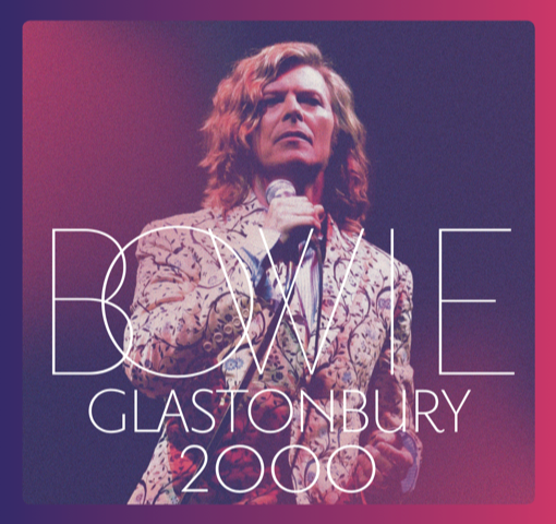 David Bowie's Glastonbury 2000 performance to be released