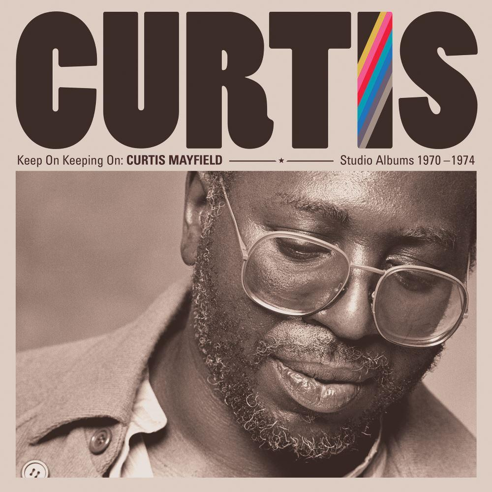 Keep On Keeping On: Curtis Mayfield Studio Albums 1970-1974 release