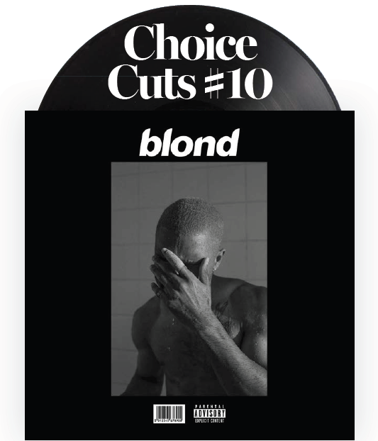 Choice Cuts #10: Frank Ocean - Blond 2LP black vinyl