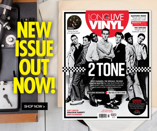 Long Live Vinyl issue 26 on sale