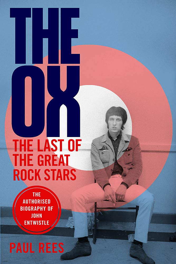 Paul Rees – The Ox: Last Of  The Great Rock Stars
