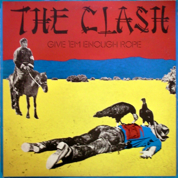 GIVE EM ENOUGH ROPE The Clash