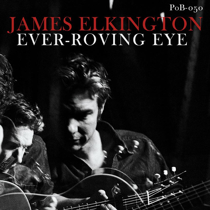 James Elkington – Ever-Roving Eye