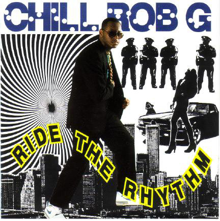 Chill Rob G – Ride the Rhythm Chali 2na