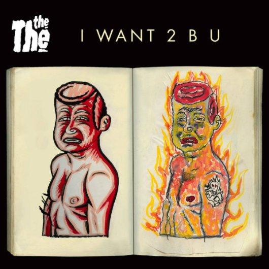 The The I Want 2 B U