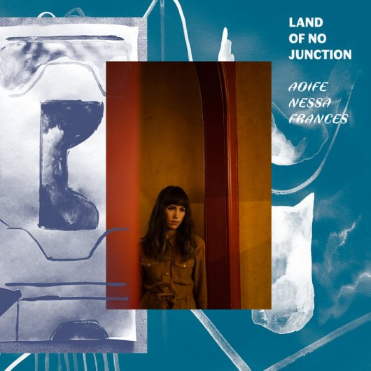 Aoife Nessa Frances – Land Of No Junction